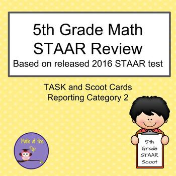 5th Grade Math STAAR Category 2 based on 2016 STAAR - Task/Scoot Cards