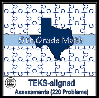 5th Grade Math TEKS Assessments {220 Problems}