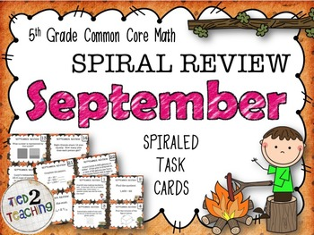 5th Grade Math - Spiraled Common Core Review Task Cards (SEPTEMBER)