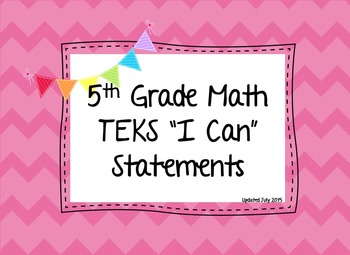 "Fifth Grade Math TEKS ""I Can"" Statements, Letter and Legal Sized!"