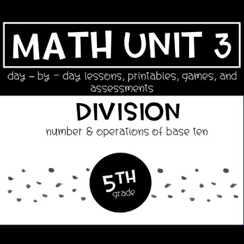 5th Grade Math Unit 3 Division