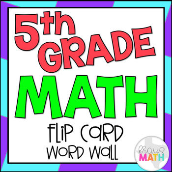 5th Grade Math Vocabulary: Flip Card Word Wall (178 WORDS!)