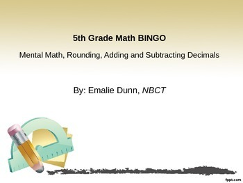 5th Grade Mental math, Rounding, Adding and Subtracting Decimals Bingo