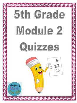 5th Grade Module 2 Quizzes for Topics A to H