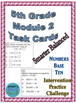 5th Grade Module 2 Task Cards - NBT and OA - SBAC - Editable