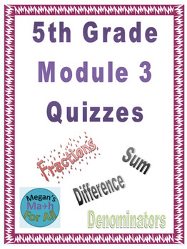 5th Grade Module 3 Quizzes for Topics A to D