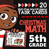 5th Grade Multi-Step Word Problems ☆ 5th Grade Christmas Math Task Card Activity