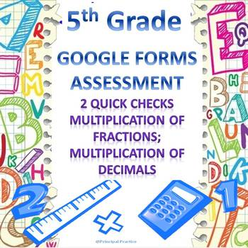 5th Grade Multiplication of Fractions and Decimals 2 Google Forms Assessments