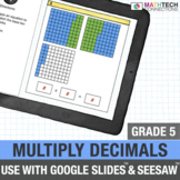 5th Grade Multiply Decimals | Google Classroom and SeeSaw