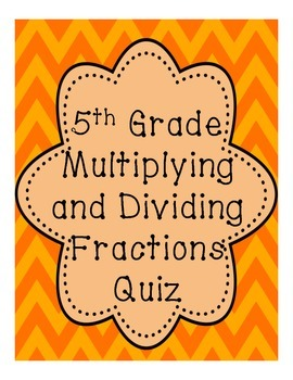 5th Grade Multiplying and Dividing Fractions Quiz
