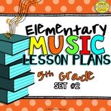5th Grade Music Lesson Plans (Set #2)