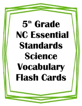 5th Grade NC Essential Standards Science Vocabulary Flash Cards