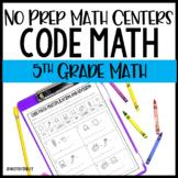 5th Grade No Prep Math Centers - Code Math