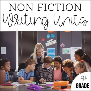 5th Grade Nonfiction Writing Bundle