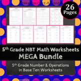 5th Grade NBT Worksheets 5th Grade Numbers in Base Ten Worksheets 5.NBT Bundle