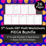 5th Grade NBT Worksheets 5th Grade Numbers in Base Ten Worksheets 5.NBT Bundle