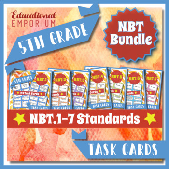 5th Grade NBT Task Cards: ALL Numbers in Base Ten Task Cards 5th Grade NBT 5.NBT