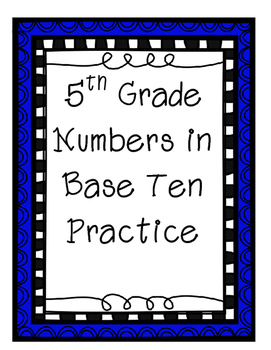 5th Grade Numbers in Base Ten Practice