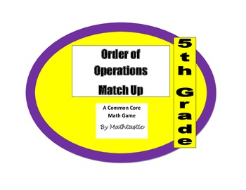 5th Grade Order of Operations Match Up for Common Core