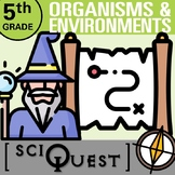 5th Grade Organisms and Environments SciQuest Scavenger Hu