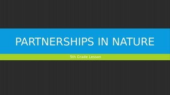 5th Grade Partnerships/Relationships in Nature