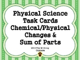 Physical Science Chemical/Physical Changes and Sum of Parts Task Cards