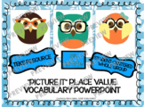 "5th Grade: ""Picture It"" Place Value Vocabulary PowerPoint"