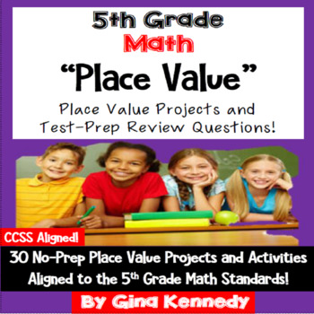 5th Grade Place Value, 30 Enrichment Projects & 30 Test-Prep Problems!
