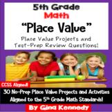 5th Grade Place Value, 30 Enrichment Projects & 30 Test-Pr