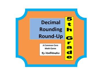 5th Grade Place Value Decimal Rounding Round-Up Game for C