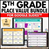 5th Grade Place Value Bundle {5.NBT.1, 5.NBT.2, 5.NBT.3, 5.NBT.4} Google Slides