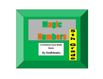 5th Grade Place Value Magic Numbers Game for Common Core