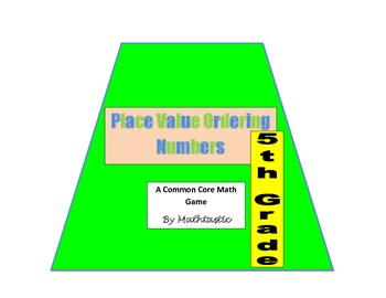 5th Grade Place Value Ordering Decimals Game for Common Core