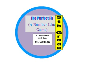 5th Grade Place Value Perfect Fit - Number Line Game (Decimals) for Common Core