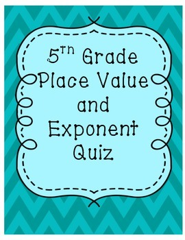 5th Grade Place Value and Exponent Quiz