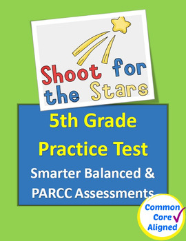 5th Grade Practice Test for Smarter Balanced and PARCC Assessments
