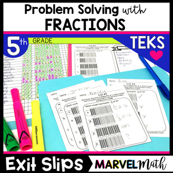 5th Grade Problem Solving with Fractions TEKS Exit Slips
