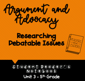 5th Grade Reader's Notebook: Argument and Advocacy (Debatable Issues)
