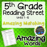 5th Grade Reading Street | Amazing Words Matching | UNITS 1-6