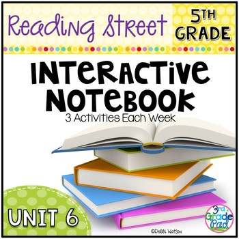 5th Grade Reading Street Interactive Notebook Unit 6: Common Core Edition