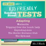5th Grade Reading Street KID FRIENDLY Tests, Unit 4: Adapting