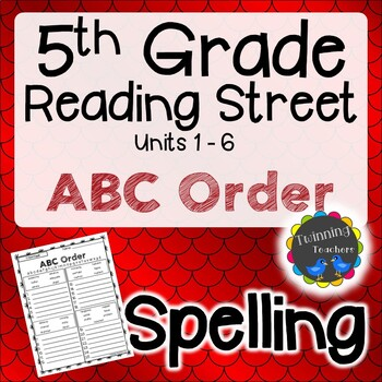 5th Grade Reading Street Spelling - ABC Order UNITS 1-6