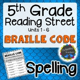 5th Grade Reading Street   Spelling   Braille Code   UNITS 1-6