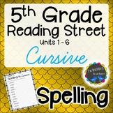 5th Grade Reading Street   Spelling   Cursive   UNITS 1-6