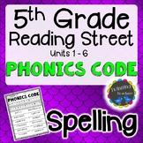 5th Grade Reading Street   Spelling   Phonics Code   UNITS 1-6