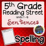 5th Grade Reading Street | Spelling Sentences | UNITS 1-6
