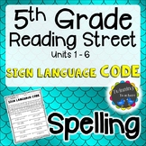 5th Grade Reading Street | Spelling | Sign Language Code | UNITS 1-6
