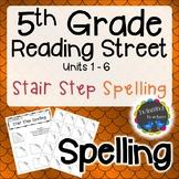 5th Grade Reading Street | Spelling | Stair Step Spelling | UNITS 1-6
