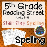 5th Grade Reading Street   Spelling   Stair Step Spelling   UNITS 1-6