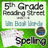5th Grade Reading Street | Spelling | Win Back Words | UNITS 1-6